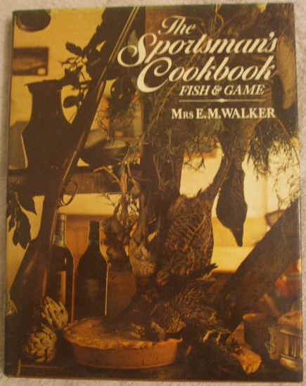 Elsie May Walker THE SPORTSMAN'S COOKBOOK First Edition