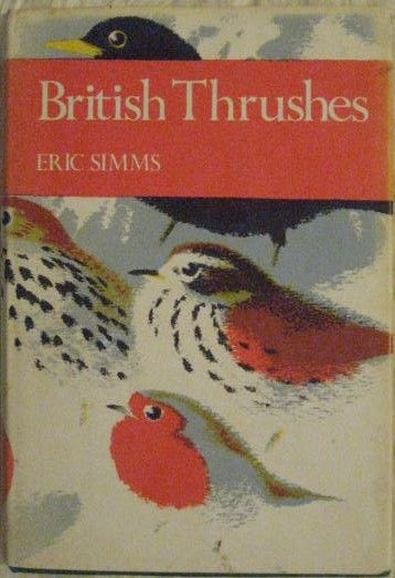 Eric Simms BRITISH THRUSHES First Edition New Naturalist