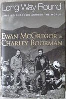 Ewan McGregor Charley Boorman LONG WAY ROUND First Edition Double Signed