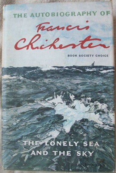 Francis Chichester THE LONELY SEA AND THE SKY Hardback