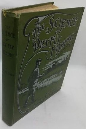Fred Shaw THE SCIENCE OF DRY FLY FISHING First Edition Signed