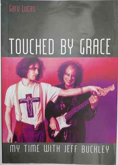 Gary Lucas TOUCHED BY GRACE First Edition Signed Paperback
