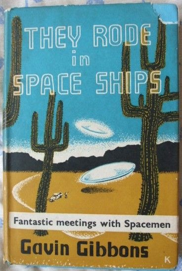 Gavin Gibbons THEY RODE IN SPACE SHIPS First Edition Signed