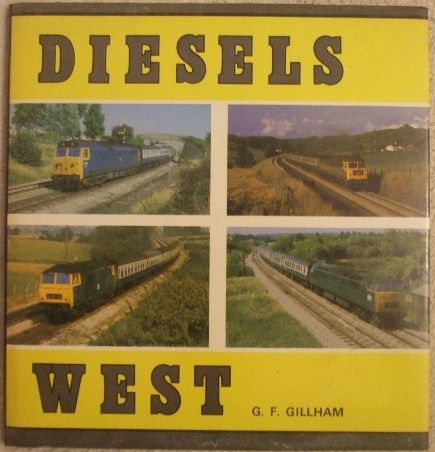 Geoffrey Gillham DIESELS WEST First Edition