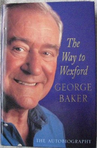 George Baker THE WAY TO WEXFORD First Edition Signed