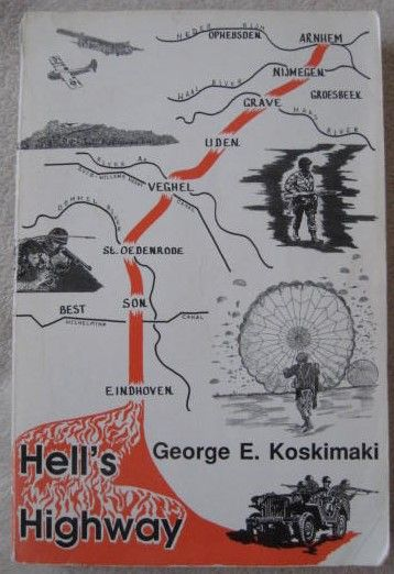 George E Koskimaki HELL'S HIGHWAY Second Edition Signed Paperback