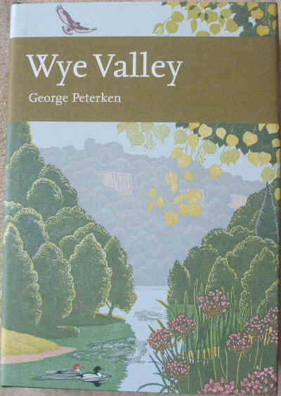 George Peterken WYE VALLEY First Edition New Naturalist 105