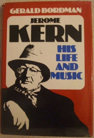 Gerald Bordman JEROME KERN First Edition
