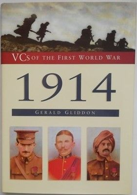 Gerald Gliddon VCs OF THE FIRST WORLD WAR: 1914 First Edition