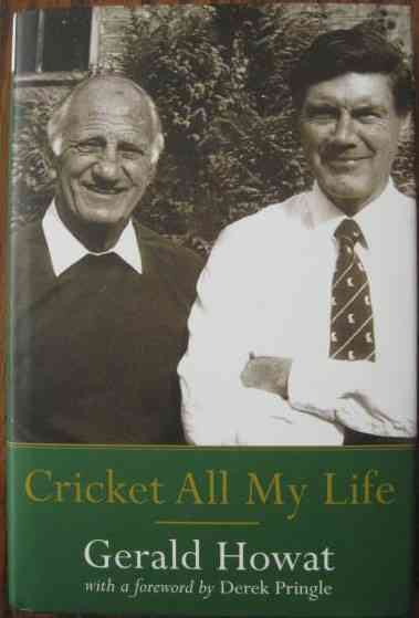 Gerald Howat CRICKET ALL MY LIFE First Edition Signed