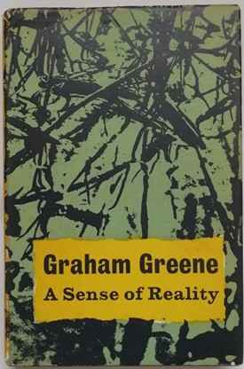 Graham Greene A SENSE OF REALITY First Edition