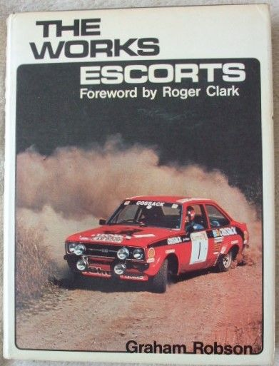 Graham Robson THE WORKS ESCORT First Edition Signed