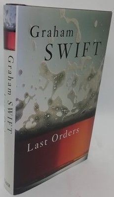 Graham Swift LAST ORDERS First Edition Signed