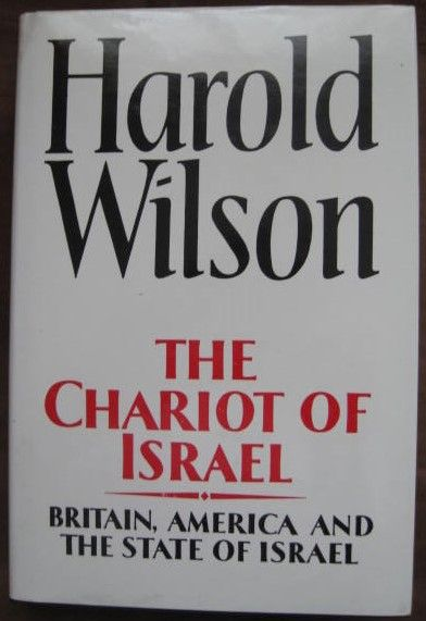 Harold Wilson THE CHARIOT OF ISRAEL First Edition Signed