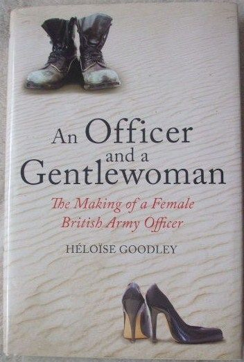 Heloise Goodley AN OFFICER AND A GENTLEWOMAN First Edition