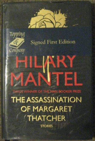 Hilary Mantel THE ASSASSINATION OF MARGARET THATCHER First Edition Signed