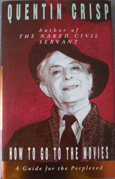 HOW TO GO TO THE MOVIES Quentin Crisp
