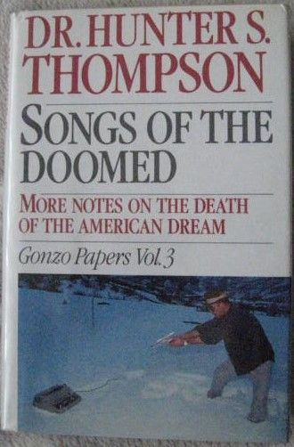 Hunter S Thompson SONGS OF THE DOOMED First Edition