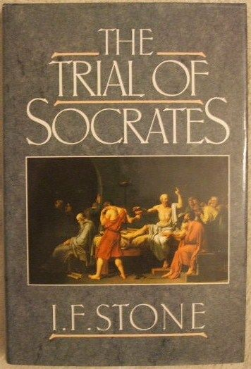 I F Stone THE TRIAL OF SOCRATES First Edition