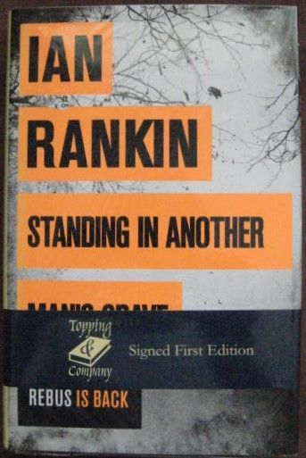 Ian Rankin STANDING IN ANOTHER MAN'S GRAVE First Edition Signed