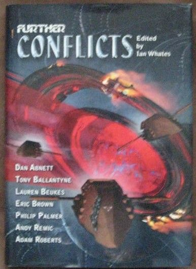 Ian Whates FURTHER CONFLICTS Multi Signed Limited Edition