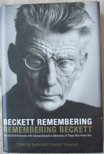 James and Elizabeth Knowlson BECKETT REMEMBERING REMEMBERING BECKETT First Edition Signed