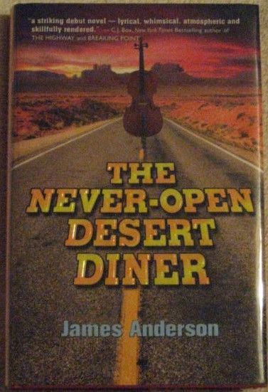 James Anderson THE NEVER-OPEN DESERT DINER First Edition Signed