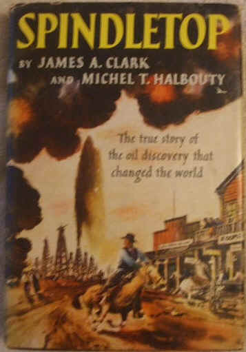 James Clark Michel Halbouty SPINDLETOP First Edition Double Signed