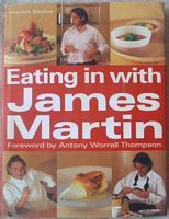 James Martin EATING IN WITH JAMES MARTIN First Edition Signed