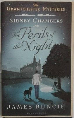 James Runcie SIDNEY CHAMBERS AND THE PERILS OF THE NIGHT First Edition Signed