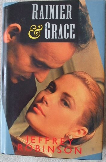 Jeffrey Robinson RAINIER AND GRACE First Edition Signed