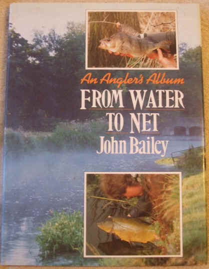 John Bailey FROM WATER TO NET First Edition