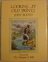 John Booth LOOKING AT OLD PRINTS First Edition Signed