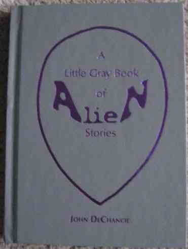 John DeChancie A LITTLE GRAY BOOK OF ALIEN STORIES Signed Limited Edition