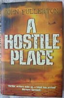 John Fullerton A HOSTILE PLACE First Edition Signed