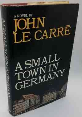 John le Carre A SMALL TOWN IN GERMANY First Edition