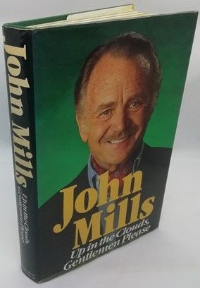 John Mills UP IN THE CLOUDS, GENTLEMEN PLEASE First Edition Signed