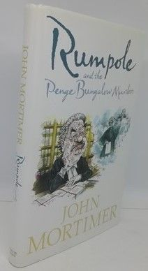 John Mortimer RUMPOLE AND THE PENGE BUNGALOW MURDERS First Edition Signed