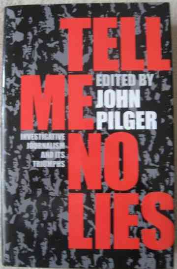 John Pilger TELL ME NO LIES First Edition Signed