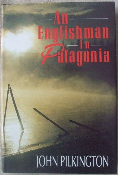 John Pilkington AN ENGLISHMAN IN PATAGONIA First Edition Signed