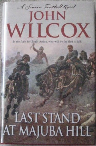 John Wilcox LAST STAND AT MAJUBA HILL First Edition Signed