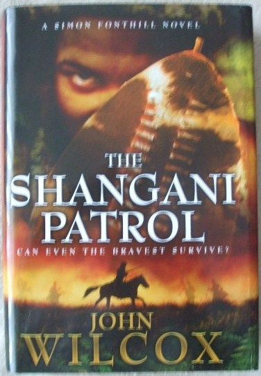 John Wilcox THE SHANGANI PATROL First Edition Signed