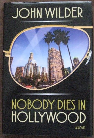 John Wilder NOBODY DIES IN HOLLYWOOD First Edition Signed