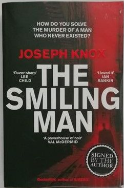 Joseph Knox THE SMILING MAN First Edition Signed Paperback