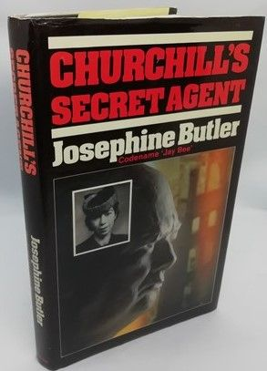 Josephine Butler CHURCHILL'S SECRET AGENT First Edition Signed
