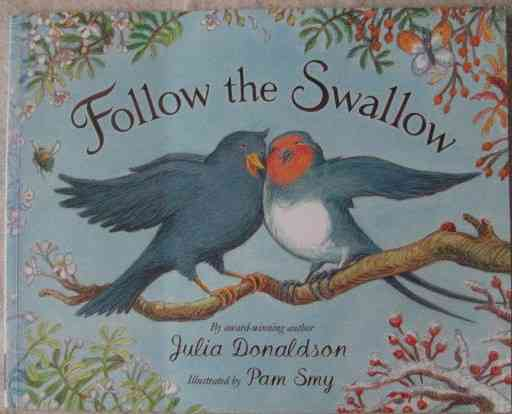 Julia Donaldson FOLLOW THE SWALLOW Signed Paperback