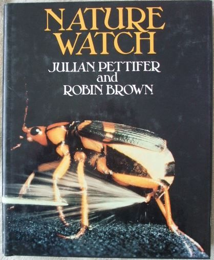 Julian Pettifer Robin Brown NATURE WATCH First Edition Signed