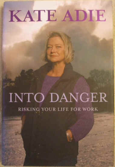 Kate Adie INTO DANGER Signed Hardback