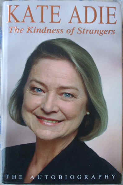 Kate Adie THE KINDNESS OF STRANGERS Signed Hardback