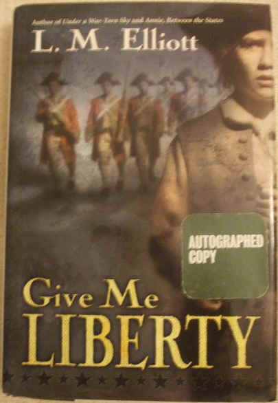 L M Elliott GIVE ME LIBERTY Signed First Edition